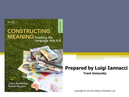 Prepared by Luigi Iannacci Trent University Copyright © 2013 by Nelson Education Ltd.