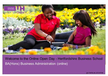 Welcome to the Online Open Day - Hertfordshire Business School