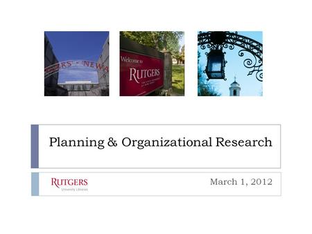 Planning & Organizational Research March 1, 2012.