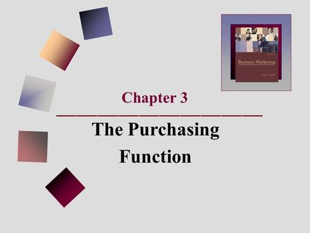 Chapter 3 The Purchasing Function. THE PURCHASING DEPARTMENT'S FUNCTION IS TO: The three most important elements of the purchasing department's function.