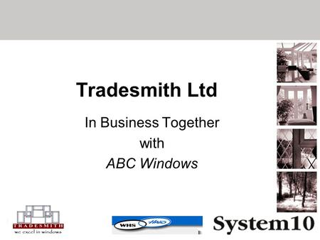 Tradesmith Ltd In Business Together with ABC Windows.