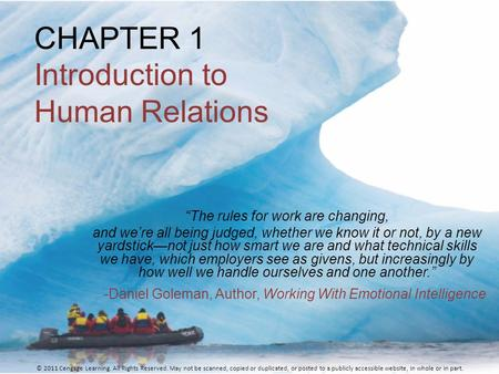 "CHAPTER 1 Introduction to Human Relations ""The rules for work are changing, and we're all being judged, whether we know it or not, by a new yardstick—not."