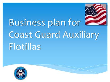 Business plan for Coast Guard Auxiliary Flotillas.