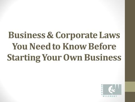 Business & Corporate Laws You Need to Know Before Starting Your Own Business.