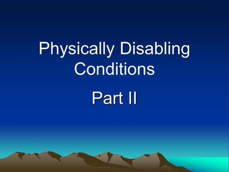 Physically Disabling Conditions Part II. MD Md's = genetic, progressive muscle wasting and weakness disorders. Characteristics –Tire quickly –Lose fine.