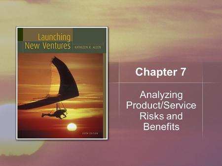 Chapter 7 Analyzing Product/Service Risks and Benefits.