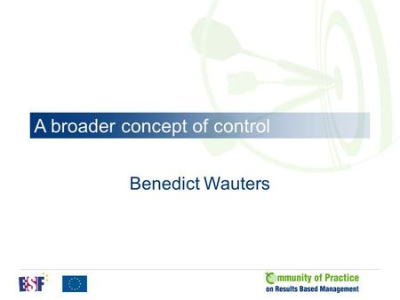 A broader concept of control Benedict Wauters. Boundary systems Balancing learning and control Strategy (plan) Internal control Core values, mission,
