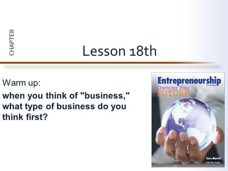 CHAPTER Warm up: when you think of business, what type of business do you think first? Lesson 18th.