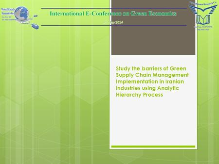 Study the barriers of Green Supply Chain Management Implementation in Iranian industries using Analytic Hierarchy Process.