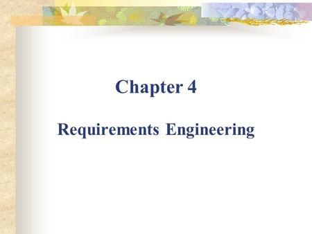 Chapter 4 Requirements Engineering. Requirements Engineering It helps software engineers to better understand the problem they will work to solve It encompasses.