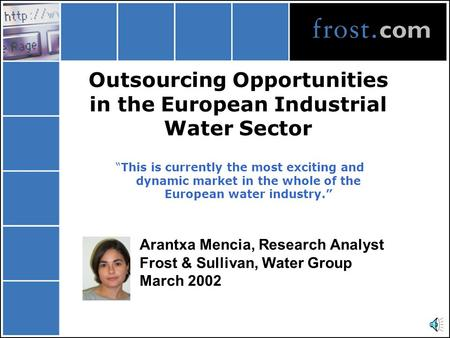 "Outsourcing Opportunities in the European Industrial Water Sector ""This is currently the most exciting and dynamic market in the whole of the European."