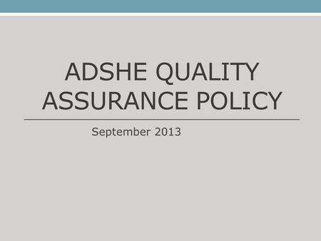 ADSHE QUALITY ASSURANCE POLICY