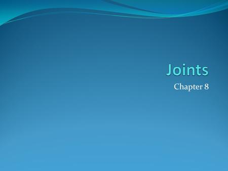 Joints Chapter 8.