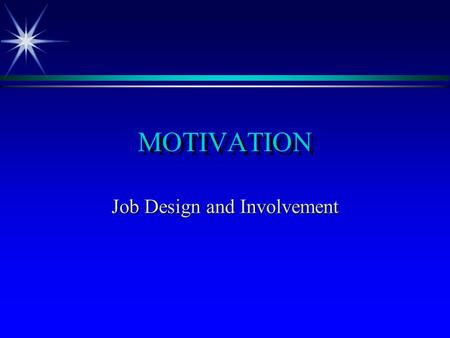Job Design and Involvement