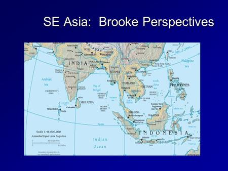 SE Asia: Brooke Perspectives. Key Demographics AsiaEurope (25 countries) USA 3.8 billion 455 million 290.5 million 42.35m s.km 3.89m sk.m 9.16m s.km US$4,969.