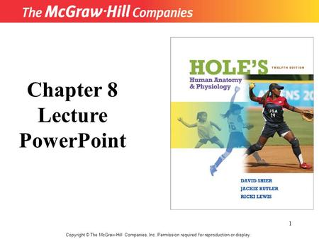 1 Copyright © The McGraw-Hill Companies, Inc. Permission required for reproduction or display. Chapter 8 Lecture PowerPoint.