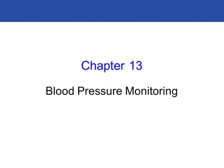 Chapter 13 Blood Pressure Monitoring. Originates from the heart Value depends on 3 factors: cardiac output diameter of arteries the quantity of blood.
