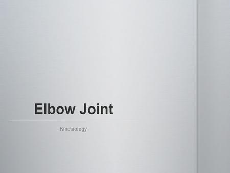 Elbow Joint Kinesiology.