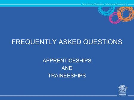 FREQUENTLY ASKED QUESTIONS APPRENTICESHIPS AND TRAINEESHIPS.