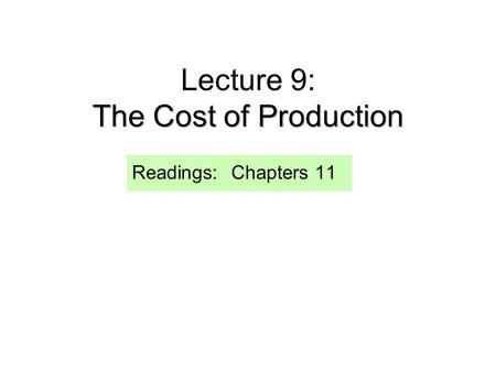 Lecture 9: The Cost of Production