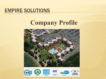 Company Profile. EMPIRE SOLUTIONS EXPERIENCE With more than 10 years of experience dedicated to the roofing, energy conservation, corrosion control, painting.