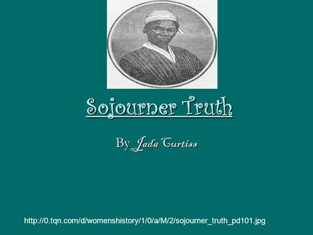 Sojourner Truth By Jada Curtiss