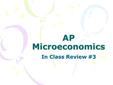 AP Microeconomics In Class Review #3. A Producer's price is derived from 3 things: 1.Cost of Production 2.Competition between firms 3.Demand for product.