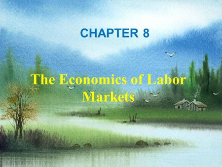 Harcourt, Inc. items and derived items copyright © 2001 by Harcourt, Inc. CHAPTER 8 The Economics of Labor Markets.