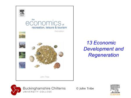 © John Tribe 13 Economic Development and Regeneration.