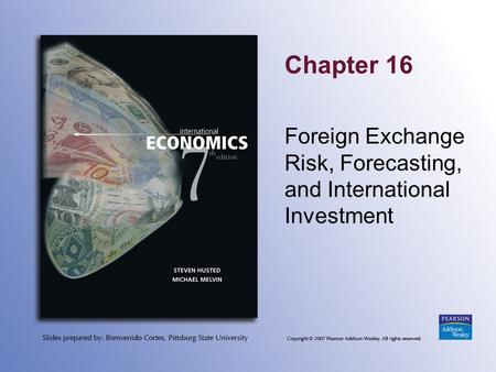 Chapter 16 Foreign Exchange Risk, Forecasting, and International Investment.