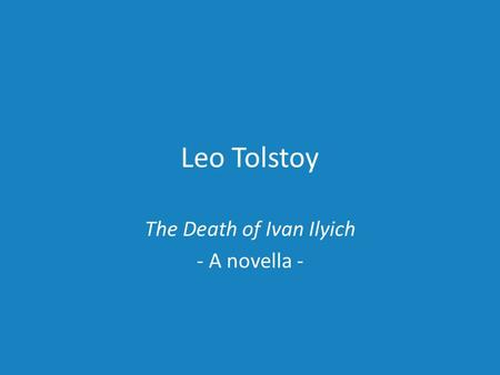 The Death of Ivan Ilyich - A novella -