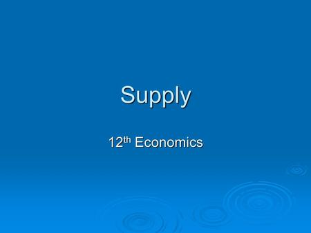 Supply 12th Economics.