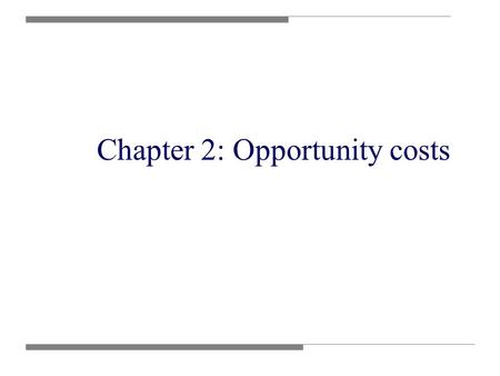 Chapter 2: Opportunity costs. Scarcity Economics is the study of how individuals and economies deal with the fundamental problem of scarcity. As a result.