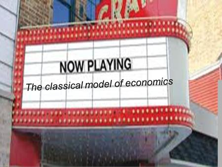 1 1 The classical model of economics. 2 Economics 122a Fall 2013 Agenda for next two classes: 1. The classical macro model 2. How economists measure output/income.