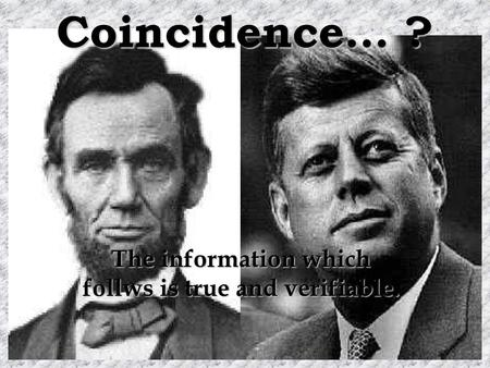 Coincidence… ? The information which follws is true and verifiable.