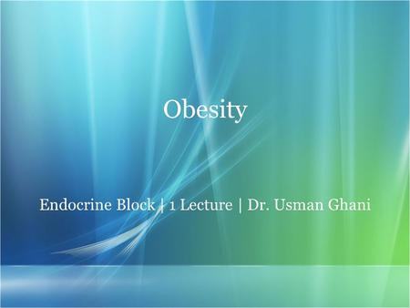 Obesity Endocrine Block | 1 Lecture | Dr. Usman Ghani.