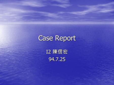 Case Report I2 陳信宏 94.7.25. introduction introduction A 25-year-old American homosexual man was seen in the emer ­ gency room for bloody diarrhea and.