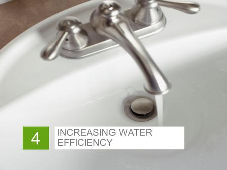 INCREASING WATER EFFICIENCY 4. In This Chapter > The real estate manager's role > Setting a baseline > Identifying issues > Bathrooms and kitchens > HVAC.