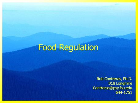 Food Regulation Rob Contreras, Ph.D. 018 Longmire 644-1751.
