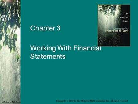 Chapter 3 Working With Financial Statements McGraw-Hill/Irwin Copyright © 2010 by The McGraw-Hill Companies, Inc. All rights reserved.