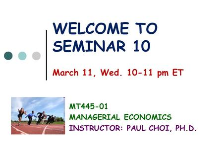 WELCOME TO SEMINAR 10 March 11, Wed pm ET