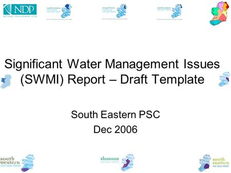 Significant Water Management Issues (SWMI) Report – Draft Template South Eastern PSC Dec 2006.