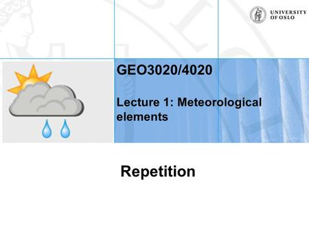 GEO3020/4020 Lecture 1: Meteorological elements