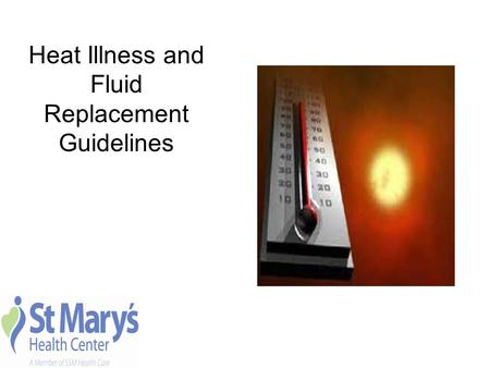 Heat Illness and Fluid Replacement Guidelines. AM I Hydrated?