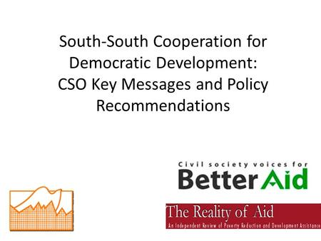 South-South Cooperation for Democratic Development: CSO Key Messages and Policy Recommendations.
