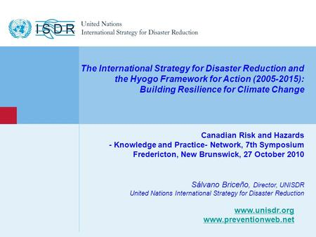 Www.unisdr.org 1 The International Strategy for Disaster Reduction and the Hyogo Framework for Action (2005-2015): Building Resilience for Climate Change.