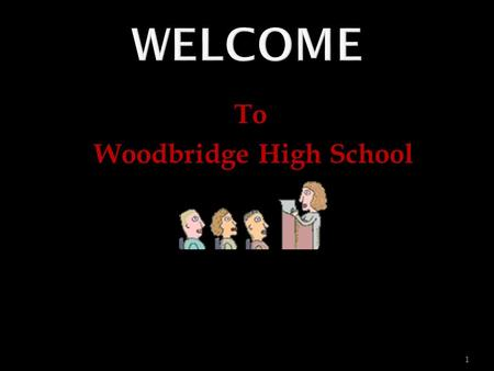 To Woodbridge High School 1. FALL SEMESTER September to January 1 st Block-85 minutes 2 nd Block-85 minutes 3 rd Block-85 minutes (30 minute lunch) 4.
