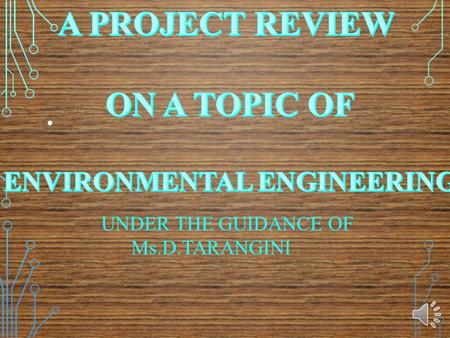 UNDER THE GUIDANCE OF Ms.D.TARANGINI Rain Water Harvesting System & Management.