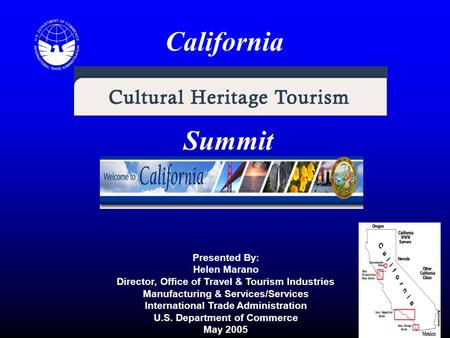 Presented By: Helen Marano Director, Office of Travel & Tourism Industries Manufacturing & Services/Services International Trade Administration U.S. Department.