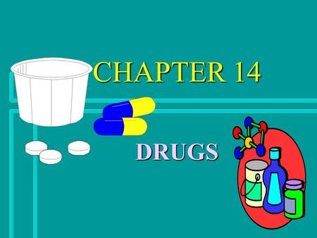 CHAPTER 14 DRUGS I. DRUG USE n A. DRUG -A substance other than food that changes the structure or function of the body and mind.